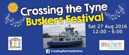 Crossing The Tyne Buskers Festival 27 August 2016 12 to 6